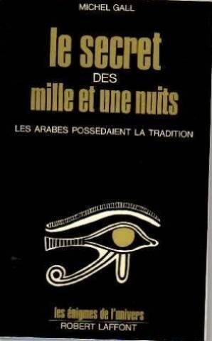 Le secret des mille et une nuit. Les arabes possédaient la tradition.