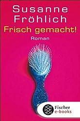 Frisch gemacht!: Roman (Andrea Schnidt 2)