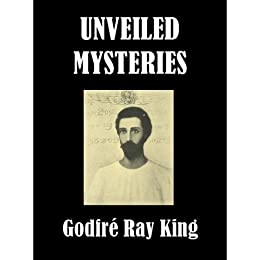 Unveiled Mysteries (English Edition) von [Ray King, Godfré ]