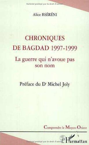 Chroniques de Bagdad 1997-1999 : la guerre qui n'avoue pas son nom