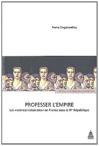 Professer l'Empire : Les sciences coloniales en France sous la IIIe République