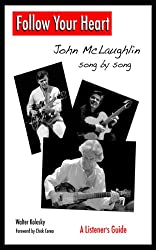 Follow Your Heart - John McLaughlin Song By Song