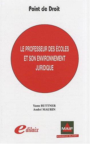 Le professeur des écoles et son environnement juridique par Yann Buttner