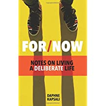 For Now: Notes on living a deliberate life