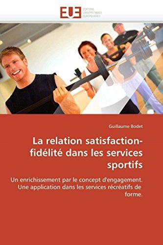 La relation satisfaction-fidlit dans les services sportifs