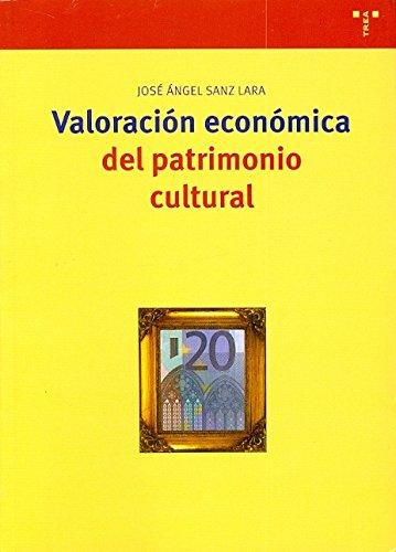 Valoración económica del patrimonio cultural (Biblioteconomía y Administración Cultural) por José Ángel Sanz Lara