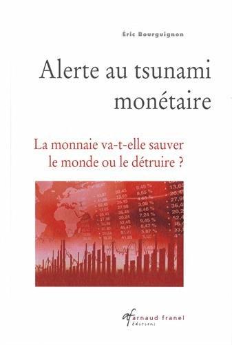 Alerte au tsunami monétaire : La monnaie va-t-elle sauver le monde ou le détruire ?