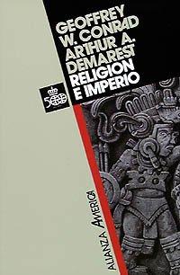 Descargar Libro Religión e imperio: Dinámica del expansionismo azteca e inca (Alianza América (Aa)) de Geoffrey W. Conrad