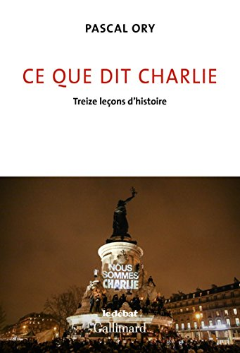 Ce que dit Charlie. Treize leçons d'histoire