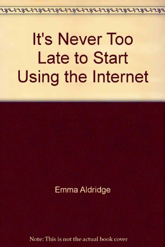 It's Never Too Late to Start Using the Internet
