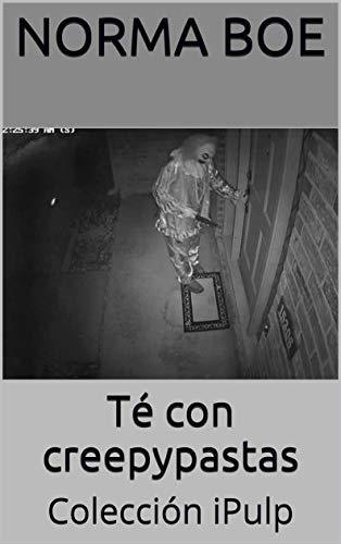 Té con creepypastas: Colección iPulp