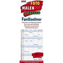 Foto-Malen-Basteln Familientimer 2018: Familienplaner mit 4 Spalten als Foto-kalender zum Selbstgestalten. Familienkalender mit Ferienterminen und festem Batelpapier.