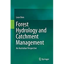 Forest Hydrology and Catchment Management: An Australian Perspective