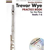 Wye Trevor Practice Books For The Flute BKs 1-6 New Edition BK/CD by Trevor Wye (1-Jan-2015) Paperback
