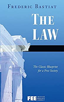 The Law: The Classic Blueprint for a Free Society (English Edition) par [Bastiat, Frédéric, Russell, Dean, Williams, Walter]