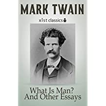 What Is Man? And Other Essays (Xist Classics)