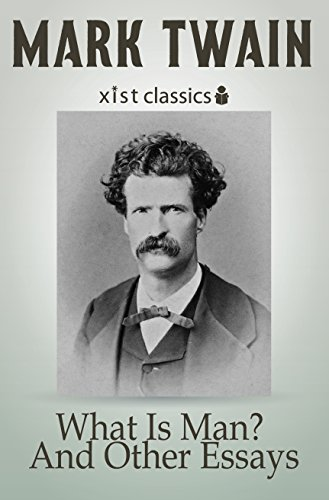 what-is-man-and-other-essays-xist-classics