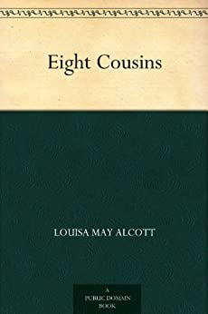 Eight Cousins by [Alcott, Louisa May]