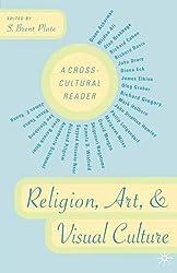 Religion, Art, and Visual Culture: A Cross-Cultural Reader
