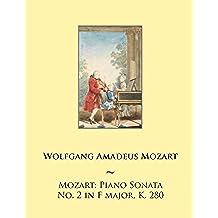 Mozart: Piano Sonata No. 2 in F major, K. 280: Volume 2 (Mozart Piano Sonatas)