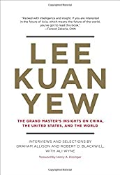 Lee Kuan Yew: The Grand Master's Insights on China, the United States, and the World (Belfer Center Studies in International Security) by Graham Allison (2013-02-26)