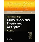 [(A Primer on Scientific Programming with Python)] [by: Hans Petter Langtangen]