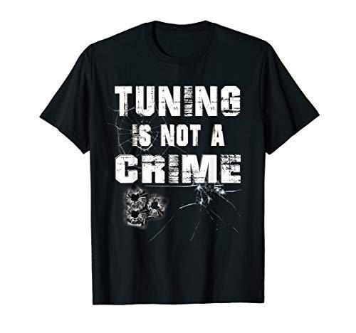 Männer Tuning Sprüche: Tuning is not a crime T-Shirt