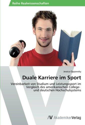 Duale Karriere im Sport: Vereinbarkeit von Studium und Leistungssport im Vergleich des amerikanischen College-   und deutschen Hochschulsystems (Dual-golf)