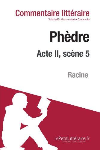 Phèdre de Racine - Acte II, scène 5 (Commentaire)