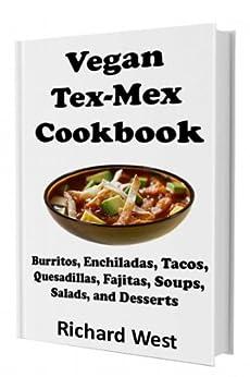 Vegan Tex-Mex Cookbook (English Edition) von [West, Richard]