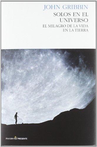 Solos en el universo / Alone in the universe: El Milagro De La Vida En La Tierra / Why Our Planet Is Unique (Spanish Edition) by John R. Gribbin