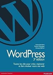 Wordpress : Toutes les clés pour créer, maintenir et faire évoluer votre site web