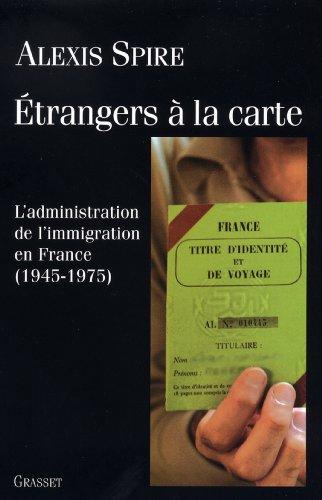 Etrangers à la carte (essai français) par Alexis Spire