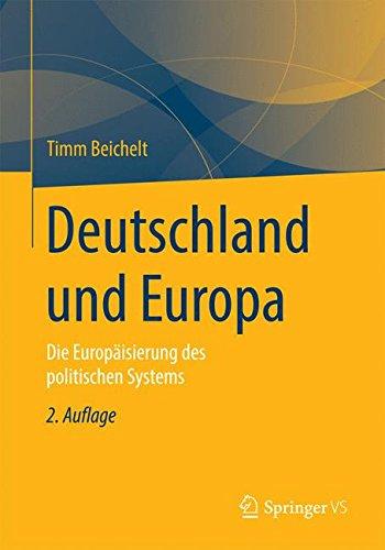 Deutschland und Europa: Die Europäisierung des politischen Systems