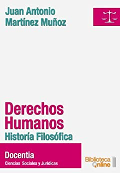 Derechos humanos. Historia Filosófica de [Muñoz, Juan Antonio Martínez]