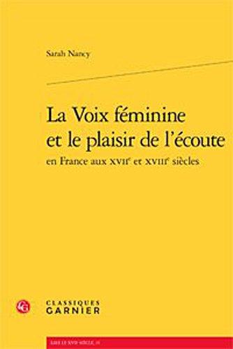 La voix féminine et le plaisir de l'écoute en France aux XVIIe et XVIIIe siècles