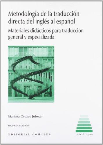 Metodología de la traducción directa del inglés al español : materiales didácticos para traducción general y especializada por Mariana Orozco Jutorán