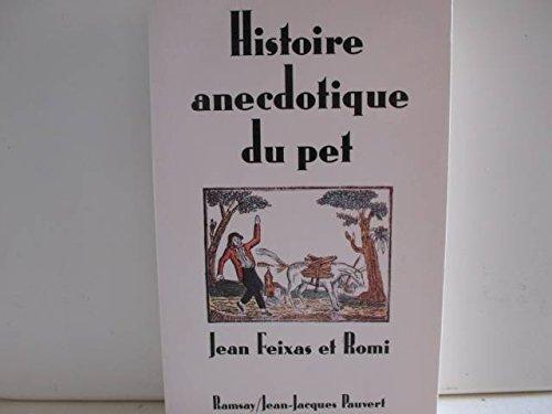 Histoire anecdotique du pet de l'Antiquit  nos jours