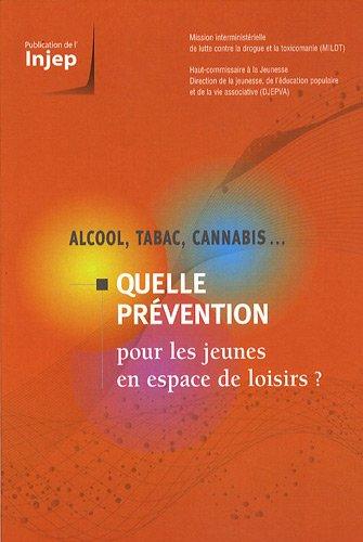 Alcool, tabac, cannabis. : Quelle prévention pour les jeunes en espace de loisirs ?