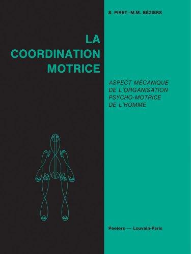 La coordination motrice : Aspect mécanique de l'organisation psycho-motrice de l'homme