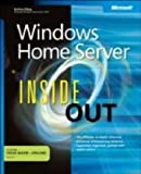 Windows® Home Server Inside Out: The Ultimate, In-depth Windows(R) Home Server Reference
