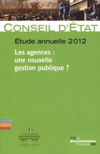 Rapport public 2012- Volume 2 - Les agences : une nouvelle gestion publique ?