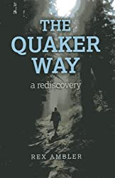 The Quaker Way: A Rediscovery by Rex Ambler (2013-04-16)