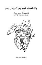 Promenade enchantée: Petits contes de l'au-delà et poèmes fantastiques