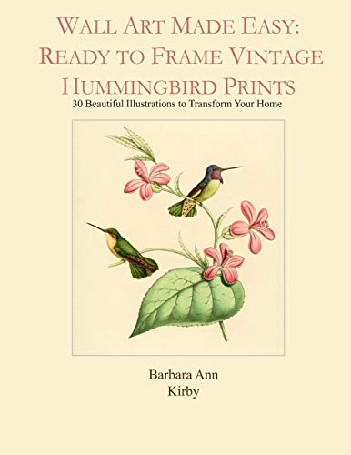 Wall Art Made Easy: Ready to Frame Vintage Hummingbird Prints: 30 Beautiful Illustrations to Transform Your Home - John Gould Vogel