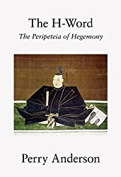 The H-Word: The Peripeteia of Hegemony