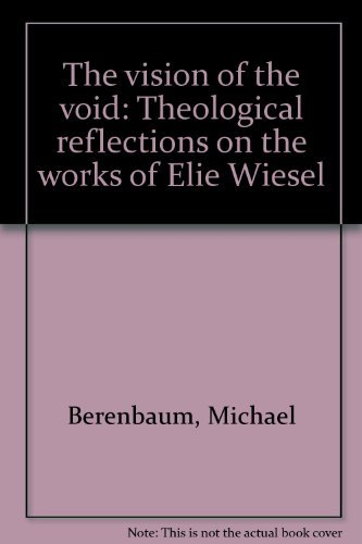 The vision of the void: Theological reflections on the works of Elie Wiesel by Michael Berenbaum (1979-08-06)