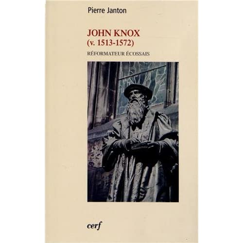 John Knox : Réformateur écossais (v. 1513-1572)