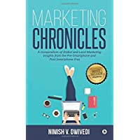 Marketing Chronicles: A Compendium of Global and Local Marketing Insights From the Pre-Smartphone and Post-Smartphone…