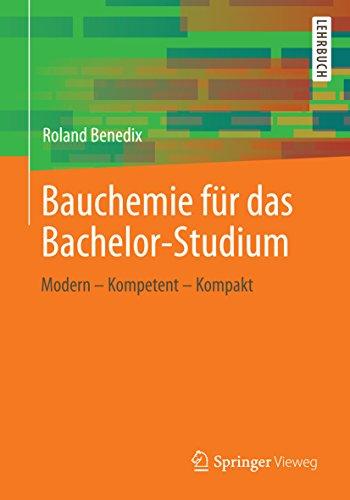 Bauchemie für das Bachelor-Studium: Modern - Kompetent - Kompakt